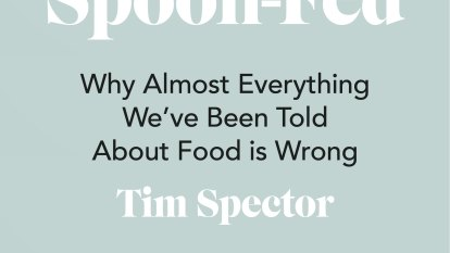 Non-fiction reviews: Spoon-fed by Tim Spector and two others