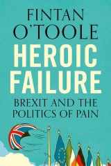 <I>Heroic Failure</i> by Fintan O'Toole.