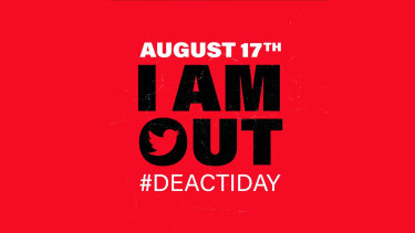 The hashtag #deactiday is being used by Twitter users who plan to deactivate their account on August 17.