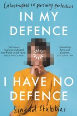 <i>In My Defence I Have No Defence</i> by Sinead Stubbins