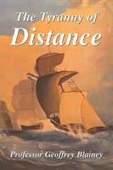 The Tyranny of Distance by Geoffrey Blainey.