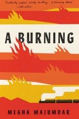 <i>A Burning</i> byMegha Majumdar