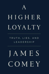 Former FBI director James Comey's new book<em>A Higher Loyalty</em>.