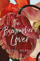 The Biographer's Lover by Ruby J. Murray.