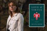 Diana Reid's debut novel Love & Virtue is soon to be released.
