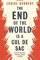 <i>The End of the World is a Cul De Sac</i> by Louise Kennedy