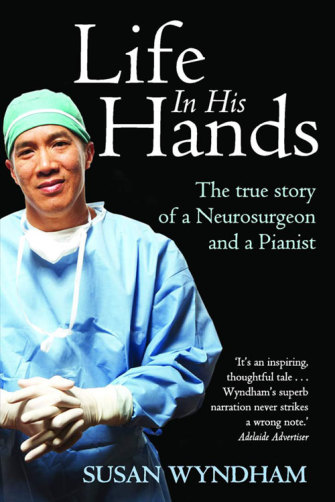 Susan Wyndham's book on Dr Teo, Life in His Hands.