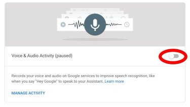 "To stop Google Assistant from recording you, set Voice & Audio Activity to ""paused"" under myaccount.google.com/activitycontrols."