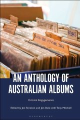 An Anthology of Australian Albums: Critical Engagements is now available.