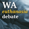 WA politicians begin gruelling job of debating 'assisted dying' laws