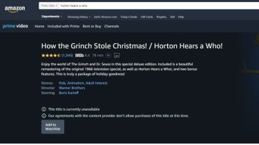 Hear today, gone tomorrow: The double package of Dr Seuss's <i>The Grinch Who Stole Christmas</i> and <i>Horton Hears a Who</i> is no longer available to stream from Amazon Prime Video.