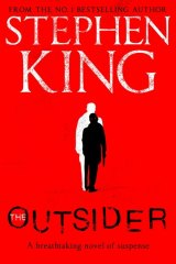 The Outsider, by Stephen King. Hachette, $32.99.