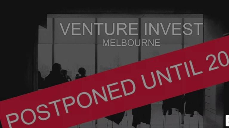 Venture Invest Melbourne conference postponed.