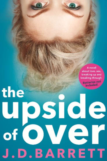 The Upside of Over, by JD Barrett, Hachette, $29.99.