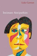 Intimate Antipathies by Luke Carman.