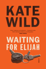 Waiting for Elijah, by Kate Wild, Scribe $35.