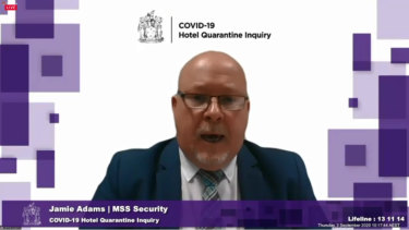 Jamie Adams from MSS Security before the inquiry into hotel quarantine.