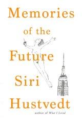 Siri Hustvedt's Memories of the Future.