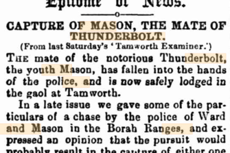Interest in family history is booming. The Armidale Express reported in 1867 the case of Thomas Mason, who rode with the notorious Captain Thunderbolt. Details of his childhood are contained in newly digitised records of male orphans from the 1850s.