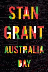 Australia Day picks up where Stan Grant's Talking to my Country left off.