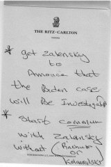 "One document released by Democrats is a handwritten note on stationery from the Ritz-Carlton hotel in Vienna that says ""get Zalensky to Annonce [sic] that the Biden case will be Investigated""."