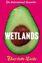 Charlotte Roche's challenging novel Wetlands is a test for new book club members.