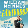 Fatherhood review: William McInnes on the strange business of being a dad