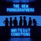 The New Pornographers, <i>Whiteout Conditions</i>.