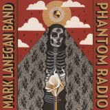 Mark Lanegan Band: <i>Phantom Radio</i>.