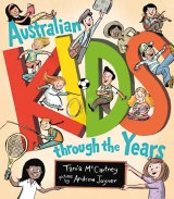 Australian Kids through the Years by Tania McCartney and Andrew Joyner.