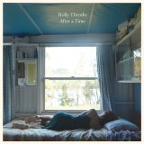 Holly Throsby's new album, <i>After a Time</i>.