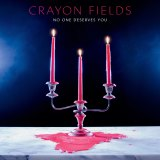 <i>No One Deserves You</i> by Crayon Fields.