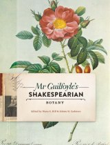 Mr Guilfoyle's Shakesperian Botany, edited by Diana E. Hill and Edmee H. Cudmore (Melbourne University Press)