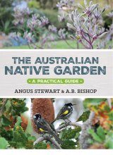 <i>The Australian Native Garden</i> takes the reader around the country looking at how native plants come of age.