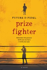 Prize Fighter by Future D. Fidel plunges the reader into confronting violence.