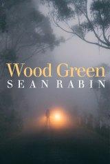 <i>Wood Green</i>, by Sean Rabin.