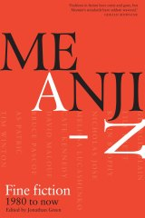 Meanjin A-Z: Fine fiction from 1980 to Now, edited by Jonathan Green.