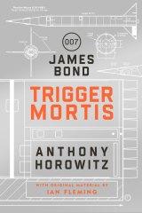 <i>Trigger Mortis</i> by Anthony Horowitz.