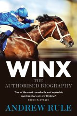 Winx by Andrew Rule details the human stars as painstakingly as the equine heroine.