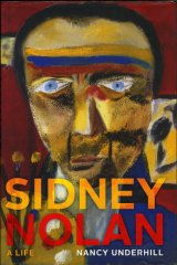 <i>Sidney Nolan: A life</i>, by Nancy Underhill.