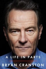 Bryan Cranston's autobiography, <i>A Life in Parts</i>.