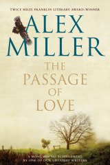 The Passage of Love by Alex Miller.