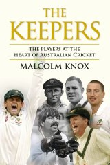 The Keepers. by Malcolm Knox The Keepers. Australia's Wicketkeepers and the Heart of Australian Cricket. Malcolm Knox. Viking / RRP $45. Publication date: October 21, 2015.