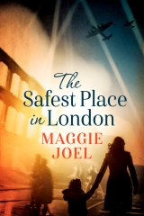 <i>The Safest Place in London</i> by Maggie Joel.