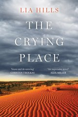 <i>The Crying Place</i> by Lia Hills.