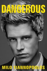 Dangerous, by Milo Yiannopoulos, published by Simon & Schuster.