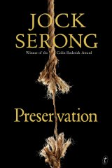 Preservation by Jock Serong.