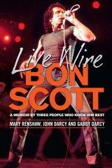<i>Live Wire: Bon Scott</i> by Mary Renshaw, John D'Arcy and Gabby D'Arcy.