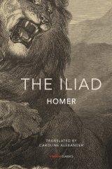 The Iliad Homer. Translated by Caroline Alexander.