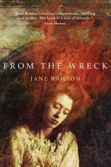 <i>From the Wreck</i> by Jane Rawson.